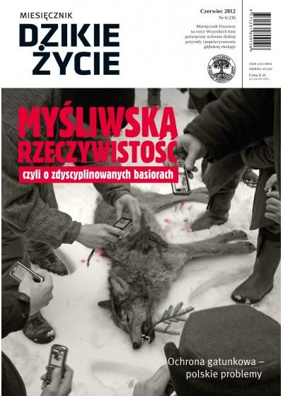 Dzikie Życie 2012, nr 6 (216), czerwiec