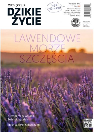 Dzikie Życie 2015, nr 4 (250), kwiecień