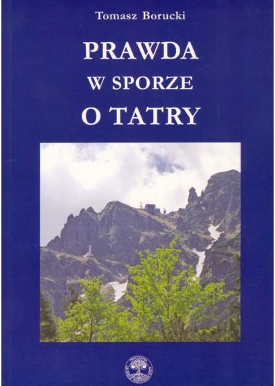 Prawda w sporze o Tatry, Tomasz Borucki