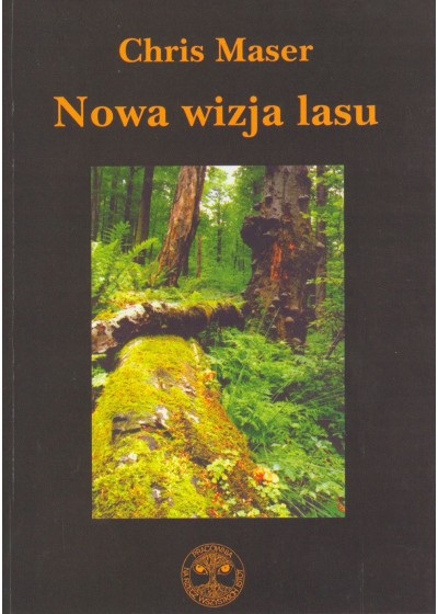 Nowa wizja lasu, Chris Maser