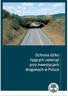 Ochrona dziko żyjących zwierząt przy inwestycjach drogowych w Polsce