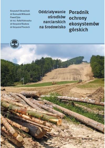 Poradnik ochrony ekosystemów górskich. Oddziaływanie ośrodków narciarskich na środowisko